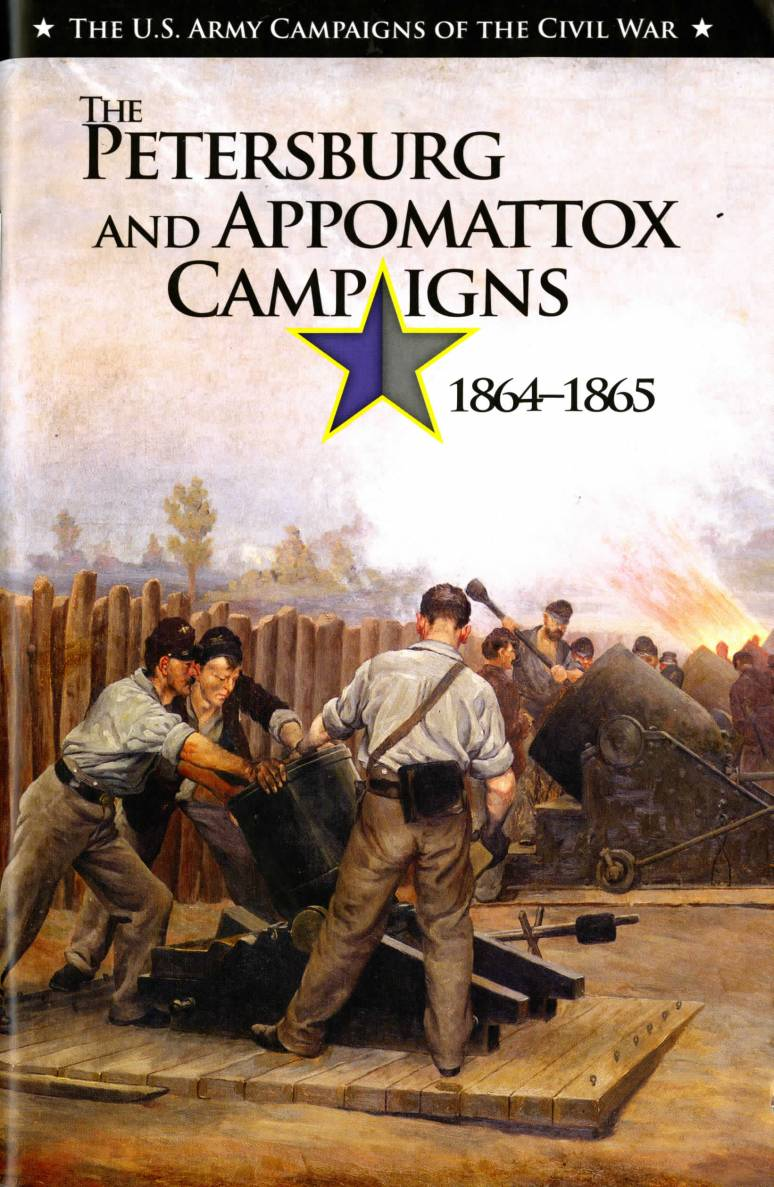 The Petersburg and Appomattox Campaigns, 1864-1865
