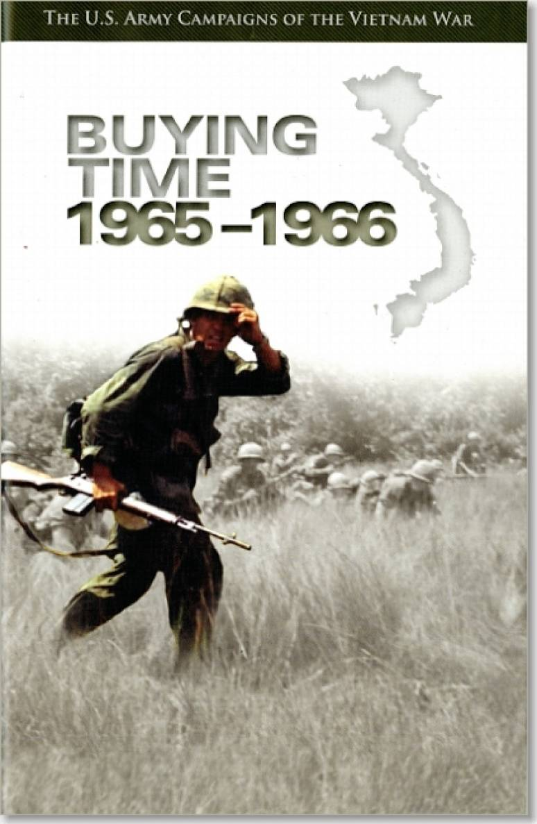 U.S. Army Campaigns of the Vietnam War: Buying Time, 1965-1966