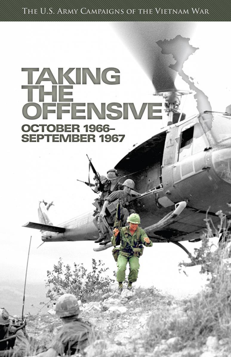 U.S. Army Campaigns of the Vietnam War: Taking the Offensive, October 1966-September 1967