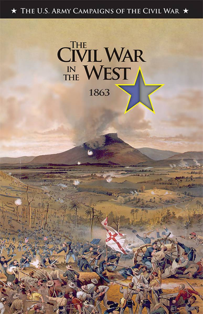 U.S. Army Campaigns of the Civil War: The Civil War in the West, 1863