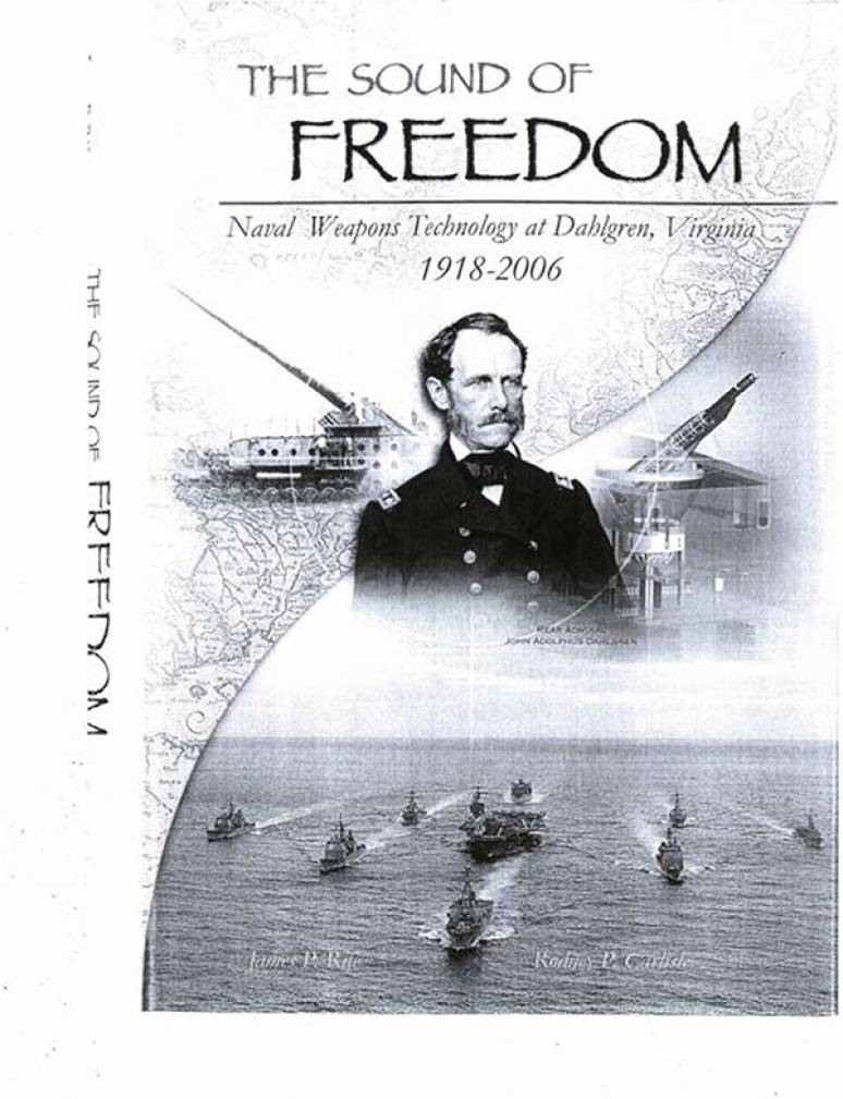 The Sound of Freedom: Naval Weapons Technology at Dahlgren, Virginia 1918-2006