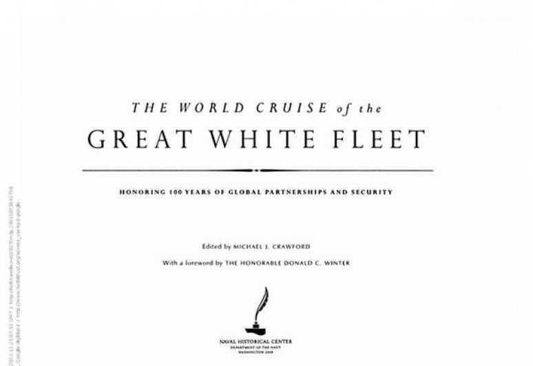 The World Cruise of the Great White Fleet: Honoring 100 Years of Global Partnerships and Security (Hardcover)
