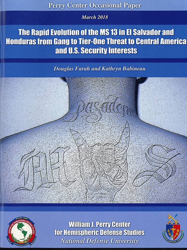 The Rapid Evolution of the MS-13 in El Salvador & Honduras From Gang to Tier-One Threat to Central America and U.S. Security Interests