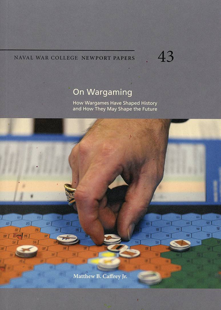 On Wargaming: How Wargames Have Shaped History and How They May Shape the Future