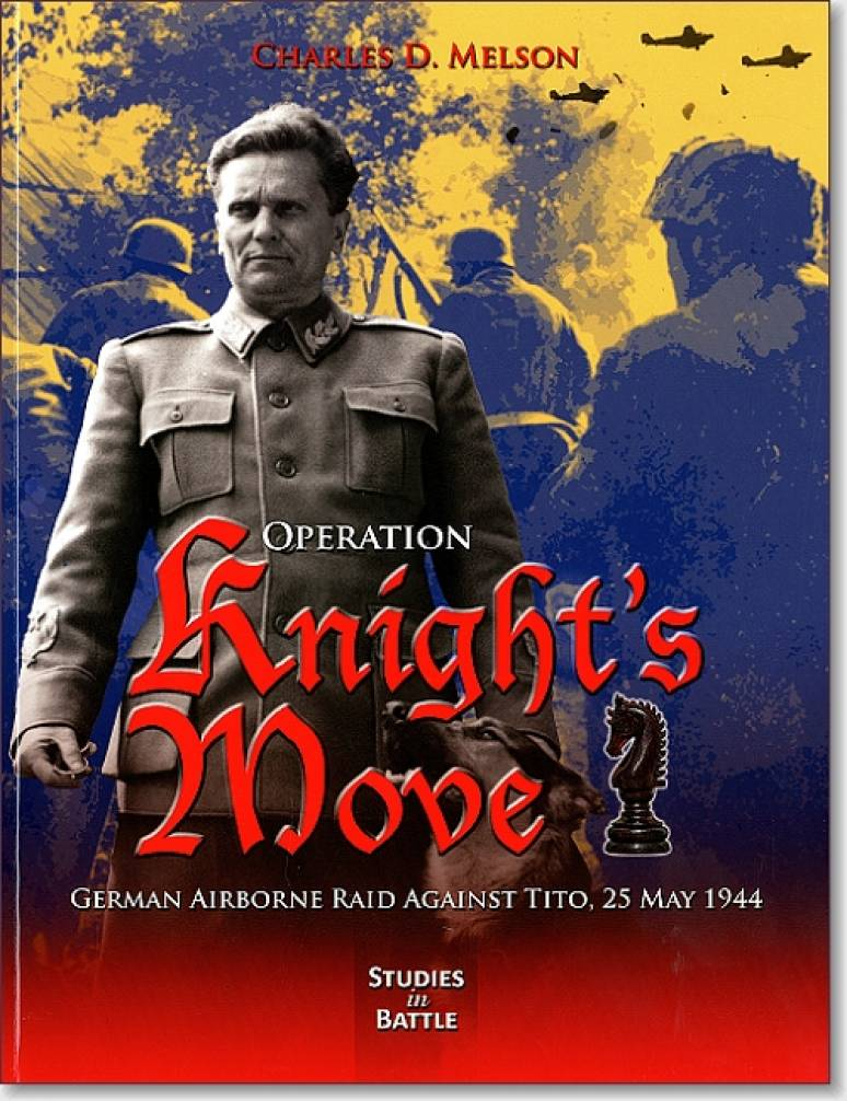 Operation Knight's Move: German Airborne Raid Against Tito, 25 May 1944