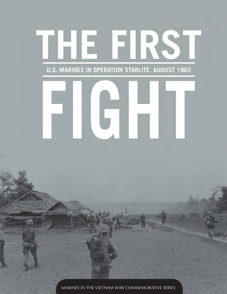 The First Fight: U.S. Marines in Operation Starlite, 1965