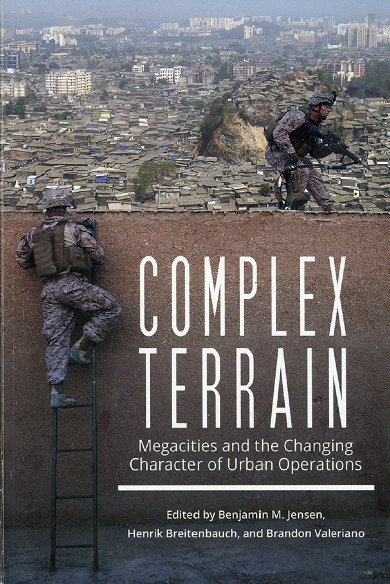 Complex Terrain: Megacities and the Changing Character of Urban Operations
