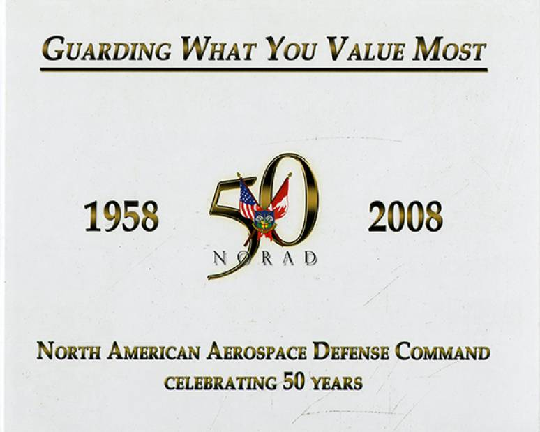 Guarding What You Value Most: North American Aerospace Defense Command Celebrating 50 Years