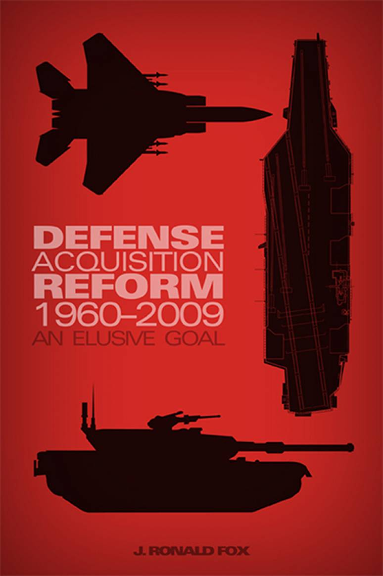 Defense Acquisition Reform, 1960-2009: An Elusive Goal (ePub eBook)