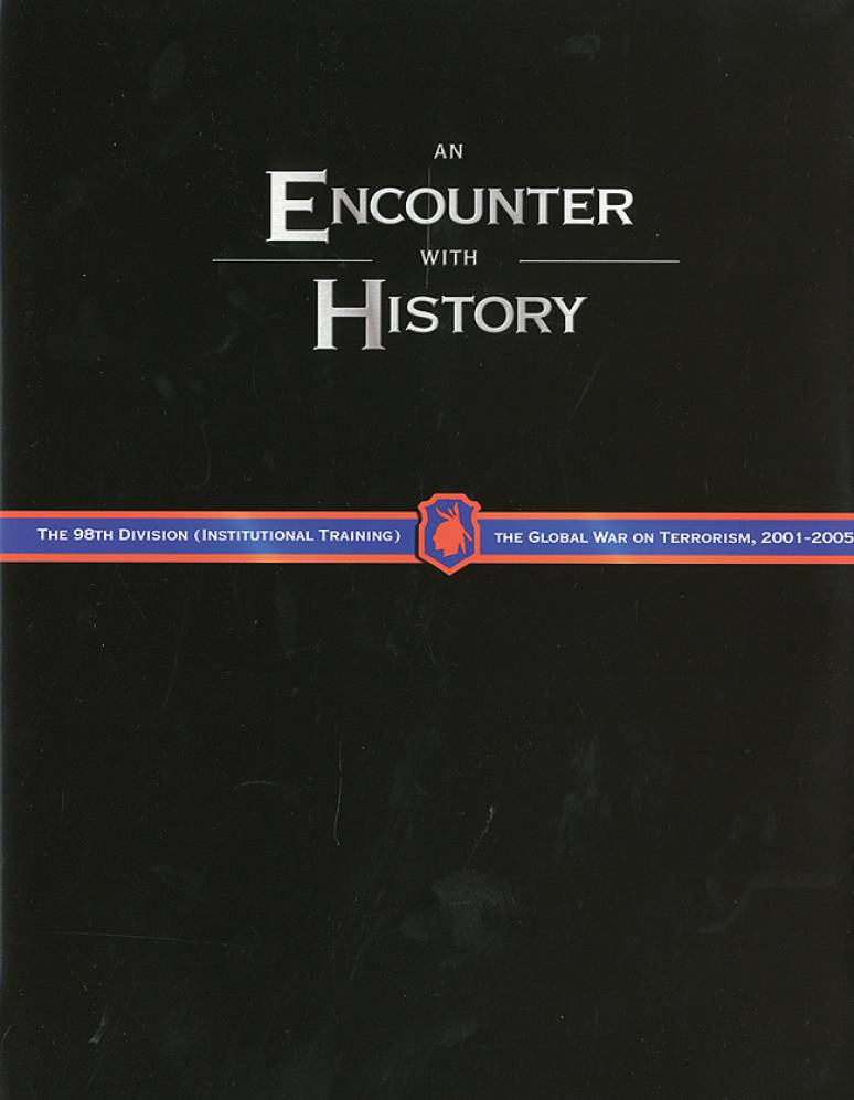 An Encounter With History: The 98th Division and the Global War on Terrorism: 2001-2005 (eBook)
