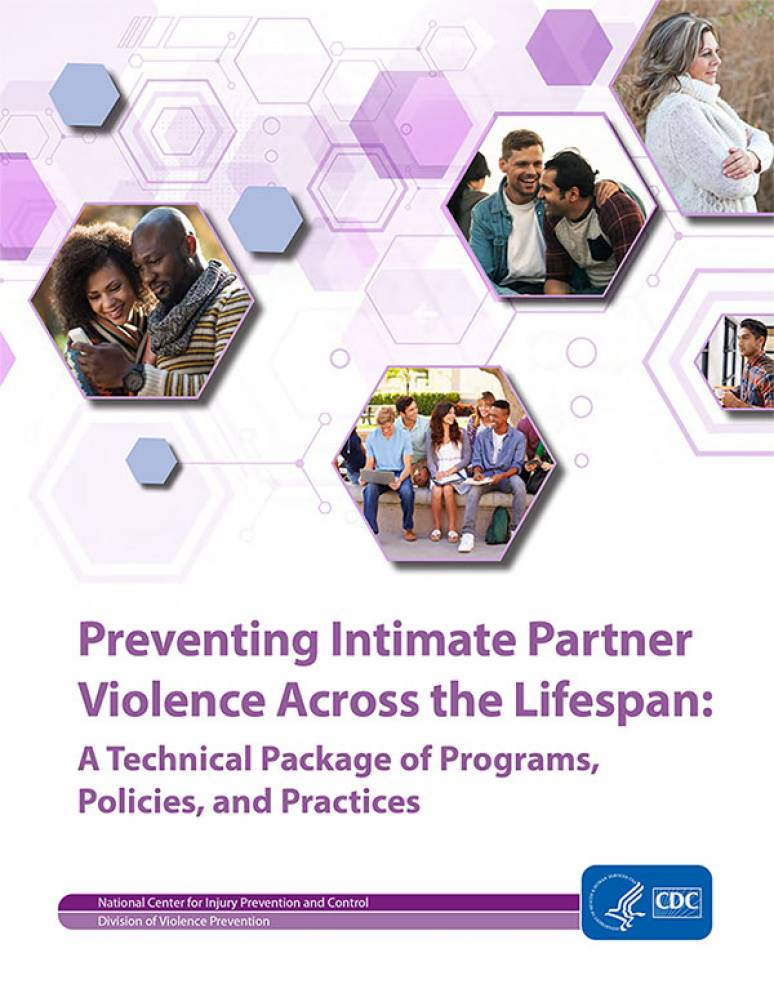 Preventing Intimate Partner Violence Across the Lifespan: A Technical Package of Programs, Policies and Practices