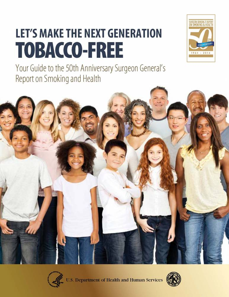 Let's Make the Next Generation Tobacco-Free: Your Guide to the 50th Anniversary Surgeon General's Report on Smoking and Health