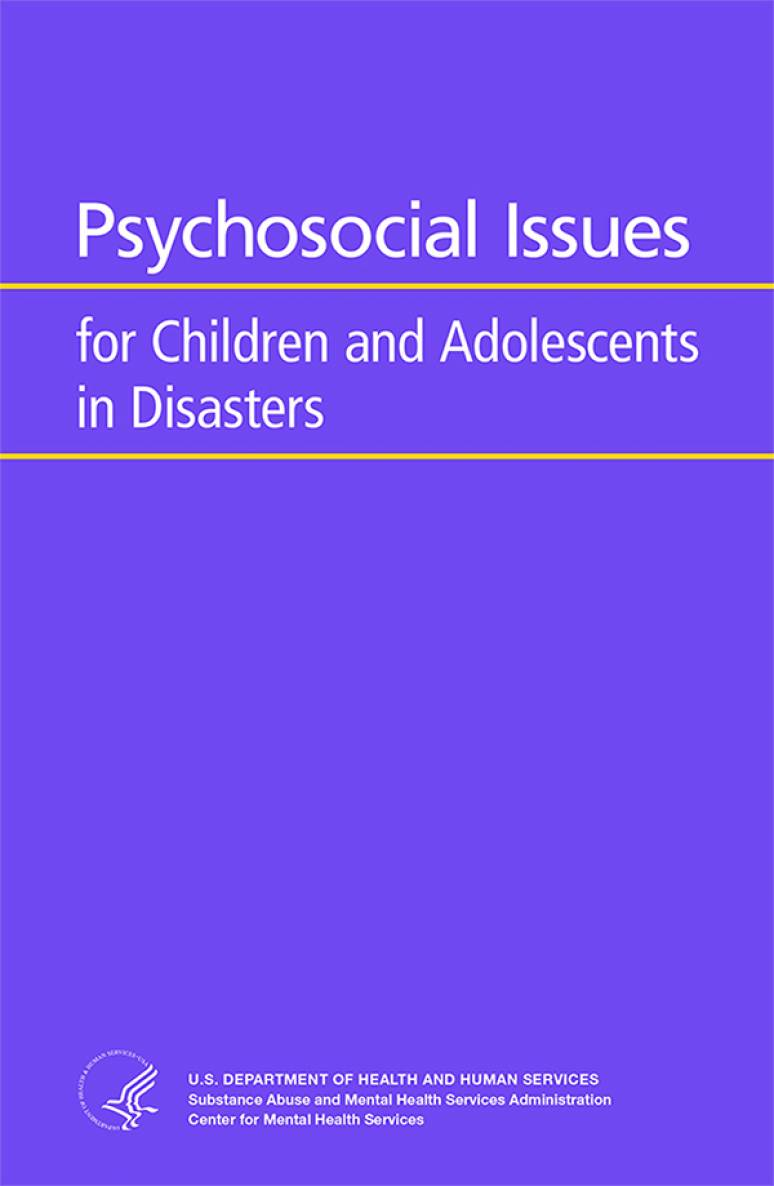 Psychosocial Issues for Children and Adolescents in Disasters