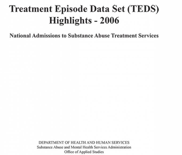 Treatment Episode Data Set (TEDS) Highlights 2006: National Admissions to Substance Abuse Treatment Services
