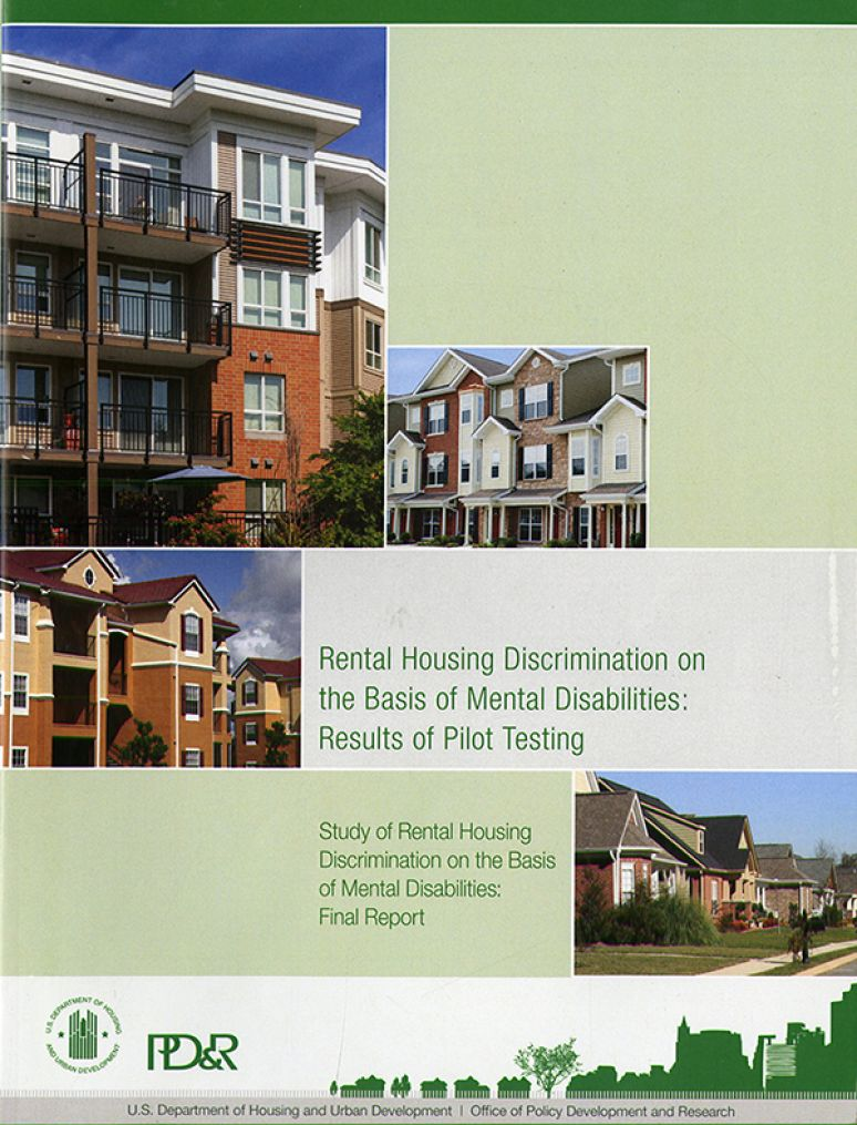 Rental Housing Discrimination on the Basis of Mental Disabilities: Resultts of Pilot Testing, Study of Rental Housing Discrimination on the Basis of Mental Disabilities: Final Report