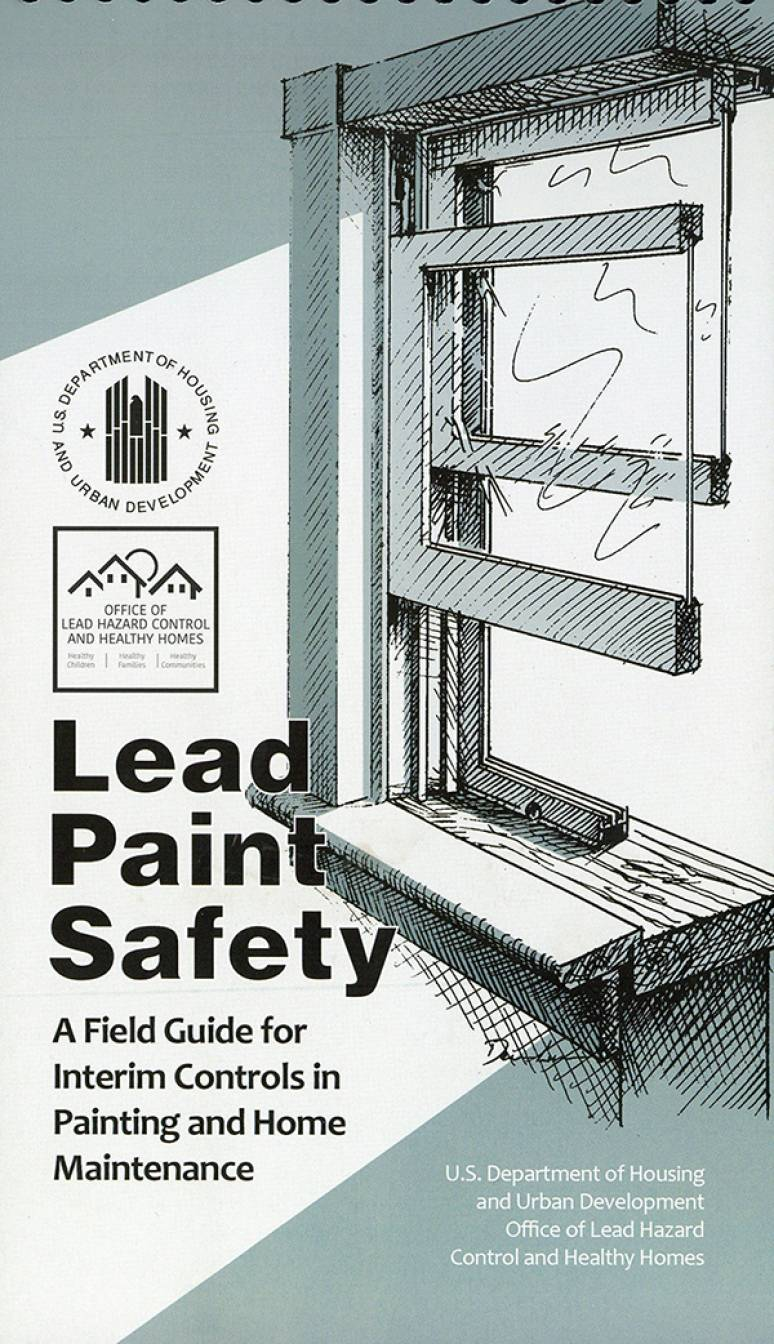 Lead Paint Safety: A Field Guide for Interim Controls in Painting and Home Maintenance