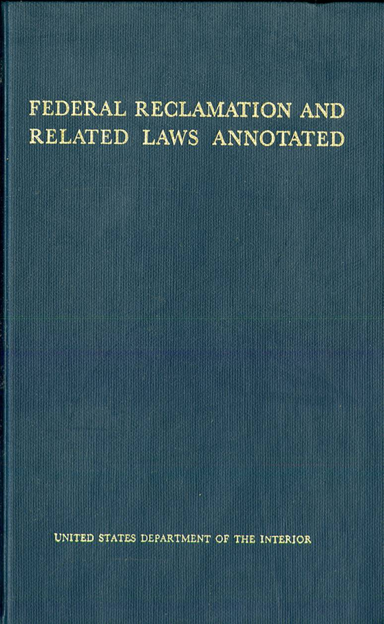 Federal Reclamation and Related Laws Annotated, V. 1