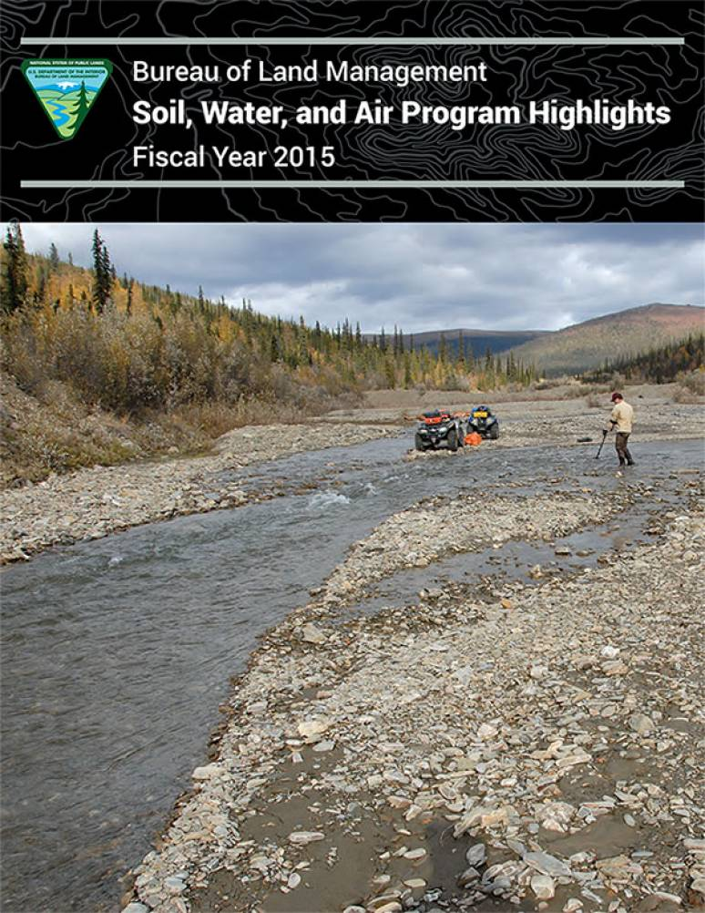 Bureau of Land Management Soil, Water and Air Program Highlights Fiscal Year 2015