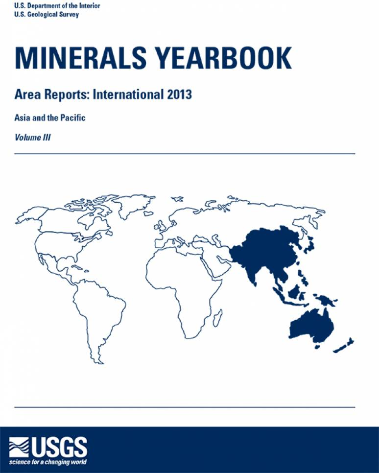Minerals Yearbook, 2013, Area Reports, Volume 3, International, Asia and the Pacific
