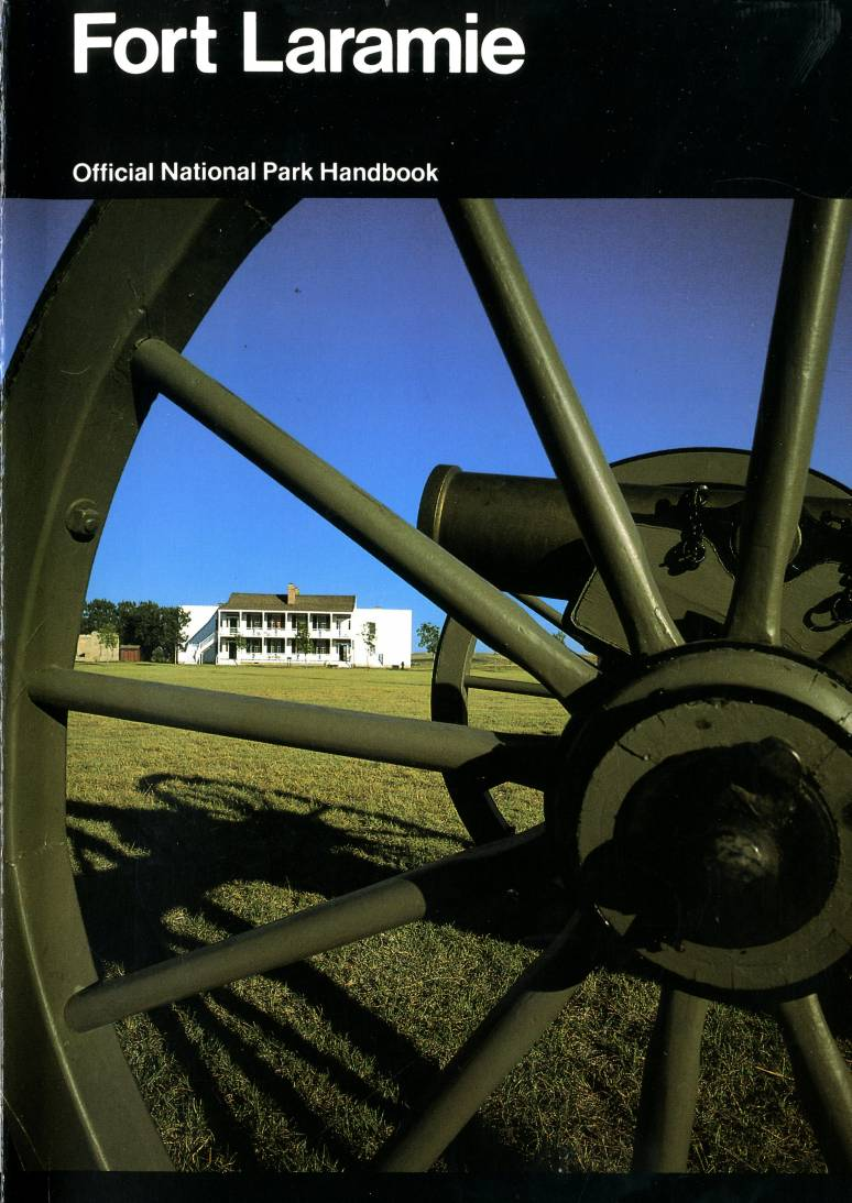 Fort Laramie: A Guide to Fort Laramie National Historic Site