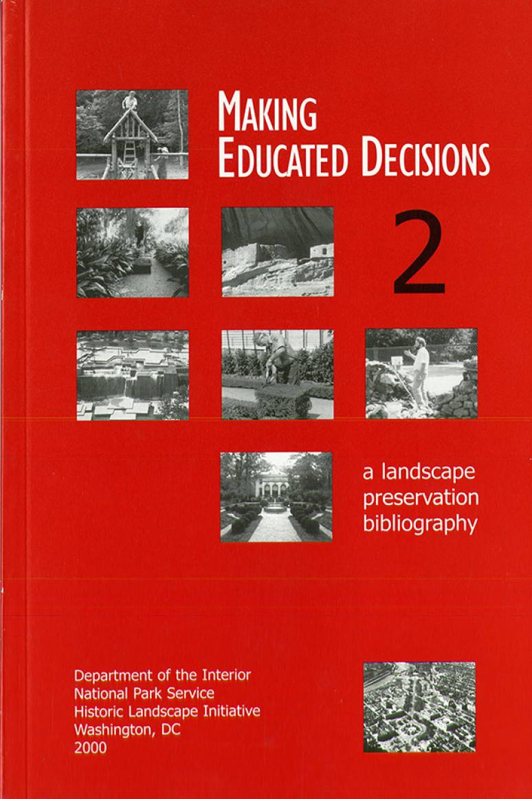 Making Educated Decisions 2: A Landscape Preservation Bibliography