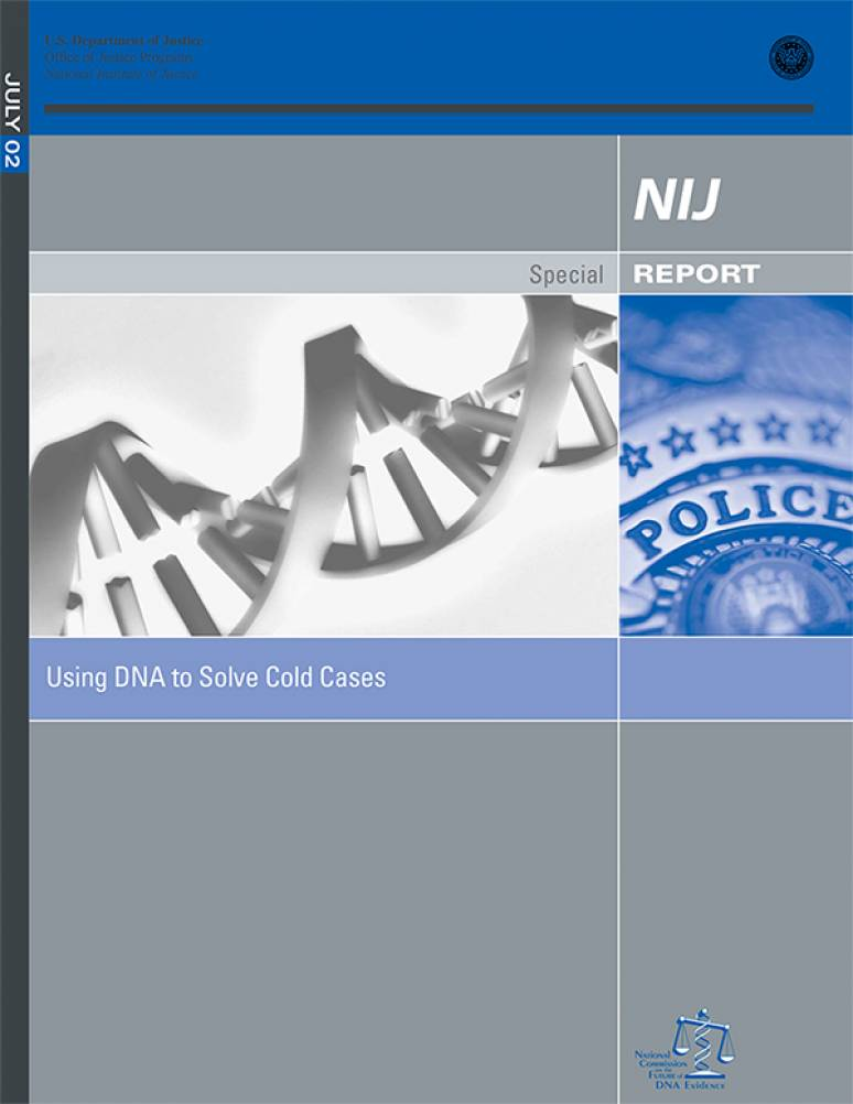 NIJ Special Report: Using DNA to Solve Cold Cases, July 02