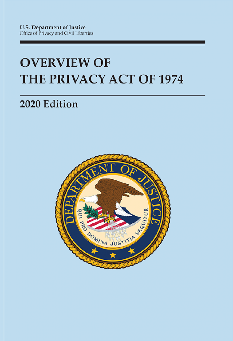 Overview Of The Privacy Act Of 1974, 2020 Edition