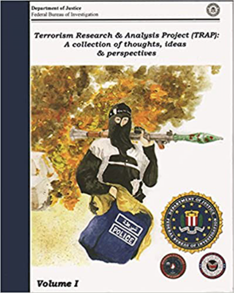 Terrorism Research and Analysis Project (TRAP): A Collection of Research Ideas, Thoughts, and Perspectives, V. 1