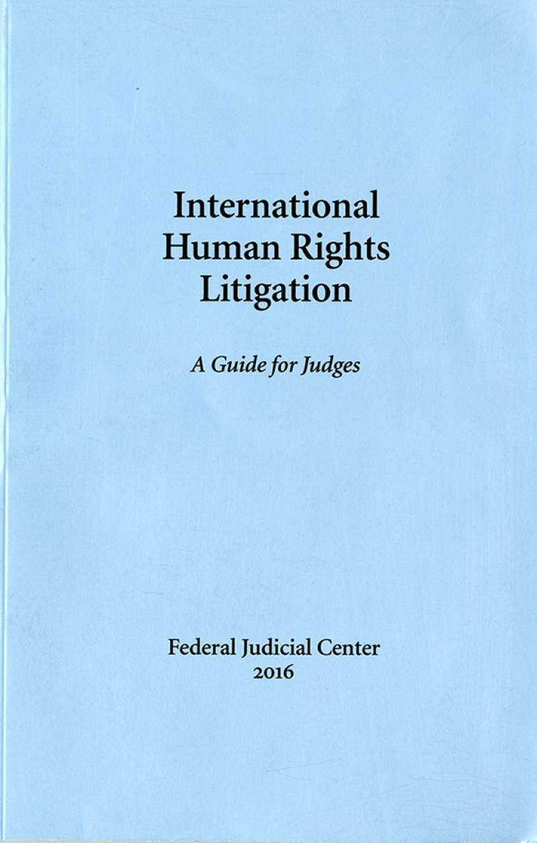 International Human Rights Litigation: A Guide for Judges