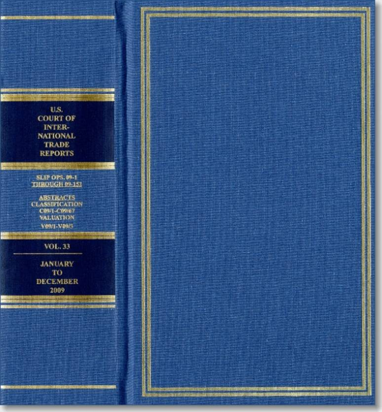 United States Court of International Trade Reports, Cases Adjudged in the United States Court of International Trade, Volume 33, January - December 2009