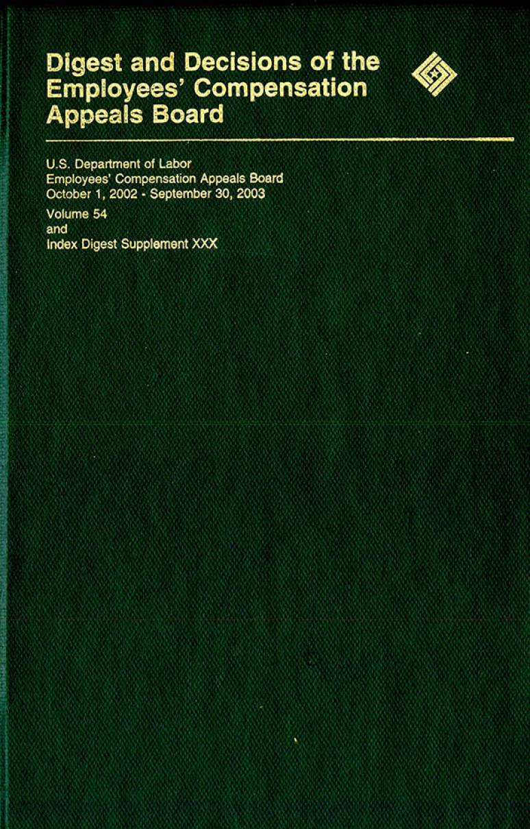 Digest and Decisions of the Employees Compensation Appeals Board, V. 54, October 1, 2002-September 30, 2003, and Index Digest Supplement 30