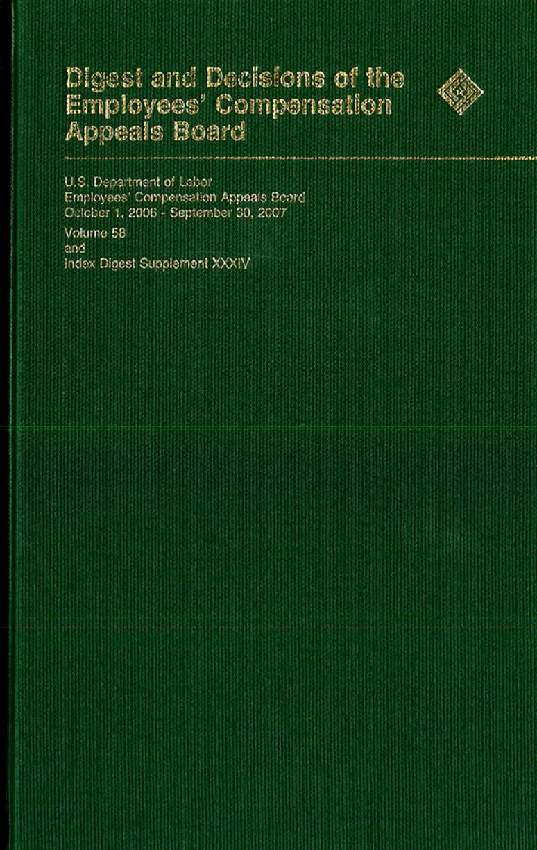Digest and Decisions of the Employees' Compensation Appeals Board, Volume 58, October 1, 2006 - September 30, 2007