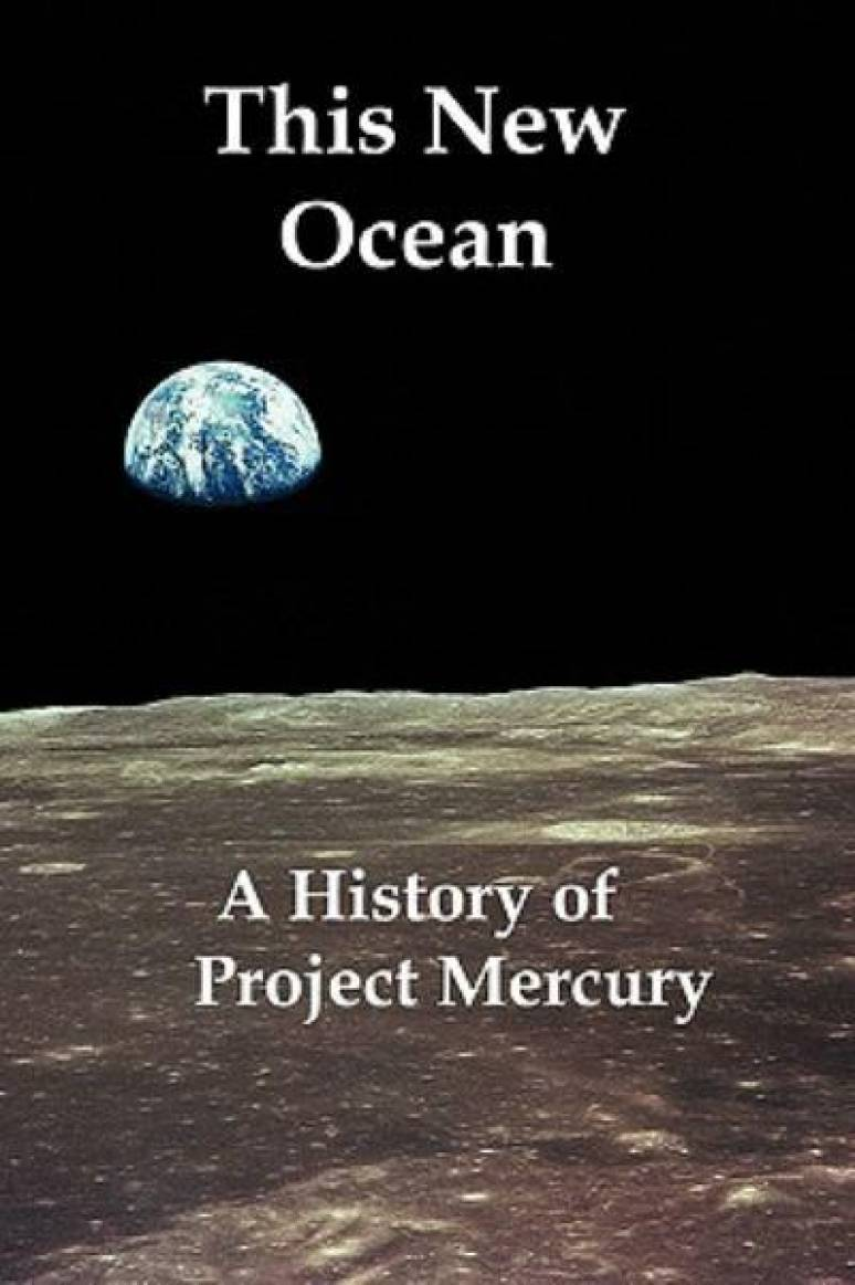 This New Ocean: A History Of Project Mercury (Paperback Reprint)