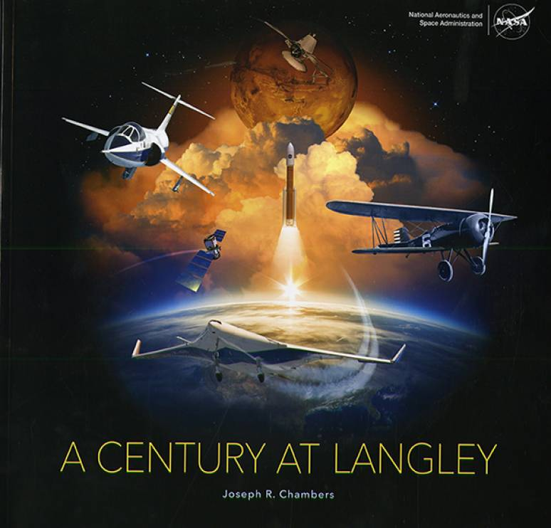 A Century at Langley: The Storied Legacy and Soaring Future of NASA Langley Research Center