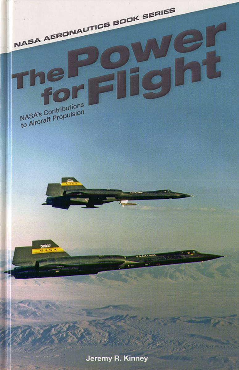 The Power for Flight: NASA\'s Contributions to Aircraft Propulsion (Hardcover)