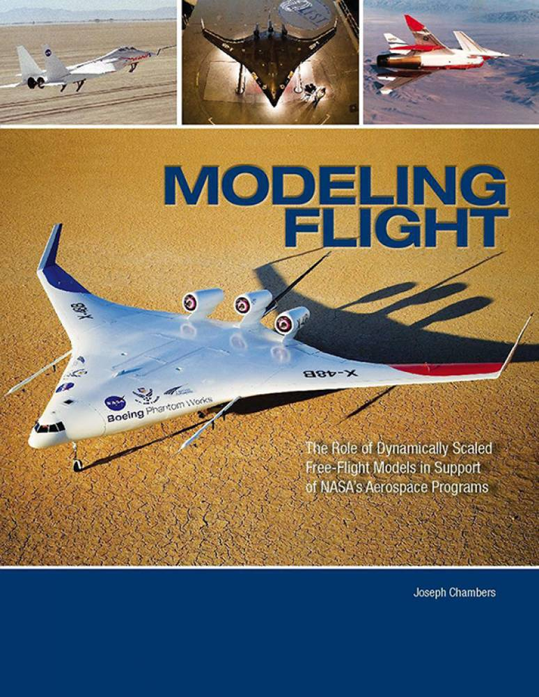 Modeling Flight, the Role of Dynamically Scaled Free Flight Models in Support of NASA's Aerospace Program (ePub eBook)