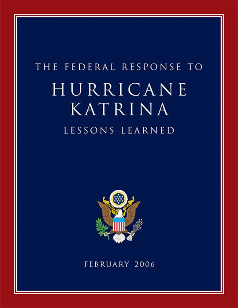 Federal Response to Hurricane Katrina: Lessons Learned, February 2006