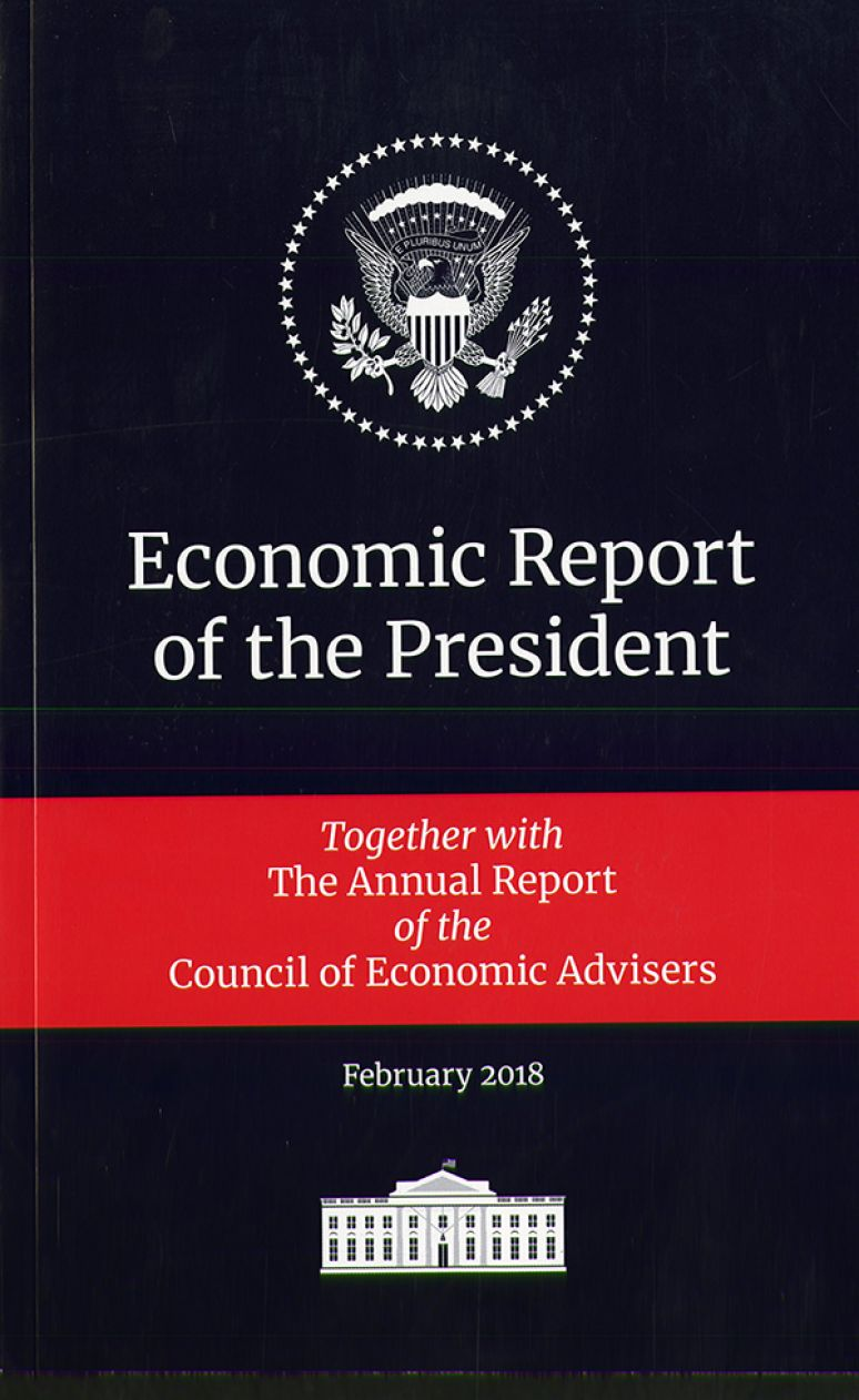 Economic Report of the President Together With the Annual Report of the Council of Economic Advisers February 2018