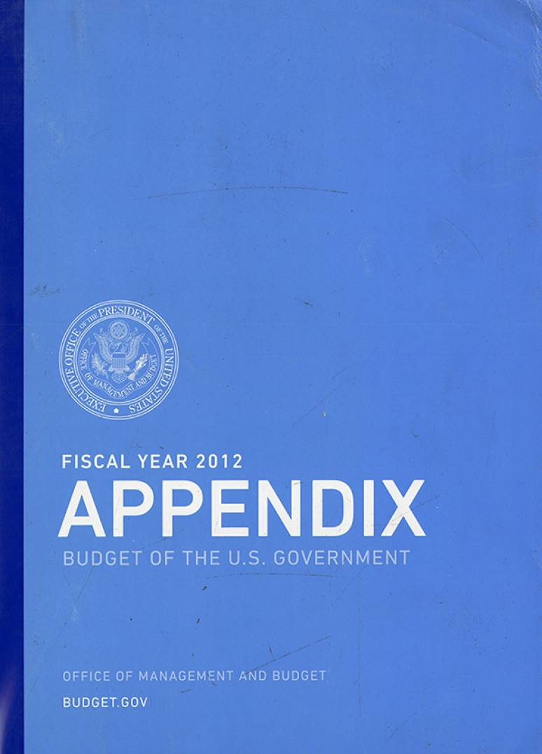 Fiscal Year 2012 Appendix, Budget of the U.S. Government