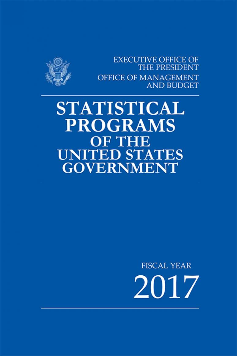 Statistical Programs of the U.S. Government, Fiscal Year 2017