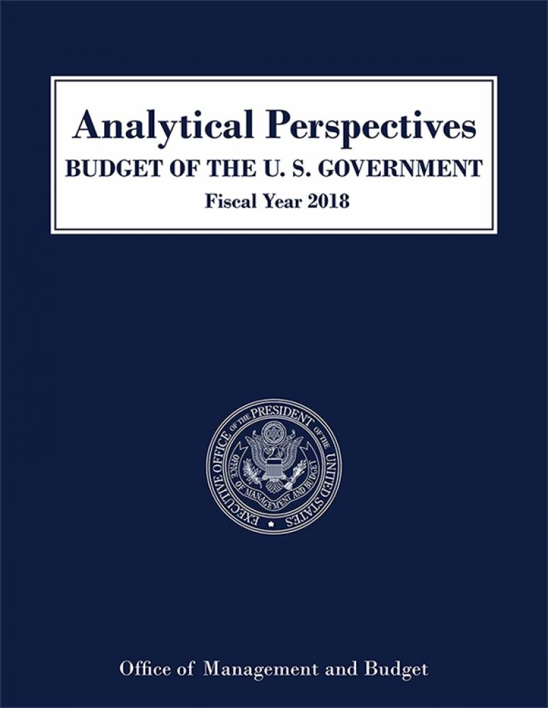Analytical Perspectives, Budget of the United States vernment, FY 2018