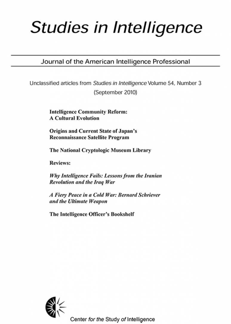 Studies in Intelligence, Journal of the American Intelligence Professional, Unclassified Articles From Studies in Intelligence, V. 54, No. 3 (September 2010)