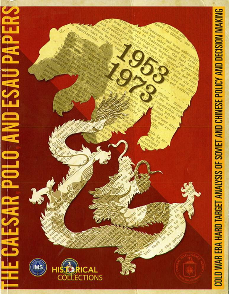 The CAESAR, POLO and ESAU Papers: Cold War Era Hard Target Analysis of Soviet and Chinese Policy and Decision Making, 1953-1973 (Book and DVD)