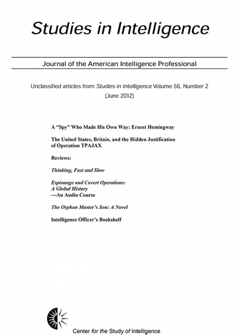 Studies in Intelligence: Journal of the American Intelligence Professional: Unclassified Articles From Studies in Intelligence, Volume 56, Number 2 (June 2012)