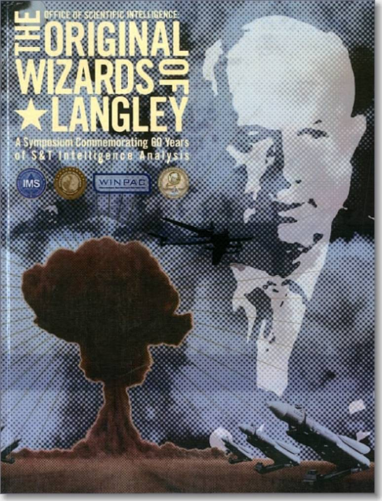 The Office of Scientific Intelligence: The Original Wizards of Langley: A Symposium Commemorating 60 Years of S&T Intelligence Analysis (Book and DVD)