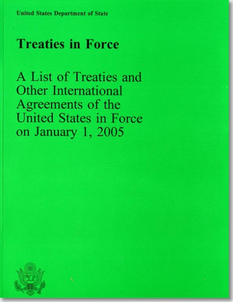 Treaties in Force: A List of Treaties and Other International Agreements of the United States in Force on January 1, 2005