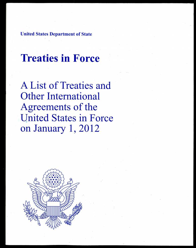 Treaties in Force: A List of Treaties and Other International Agreements of the United States in Force on January 1, 2012