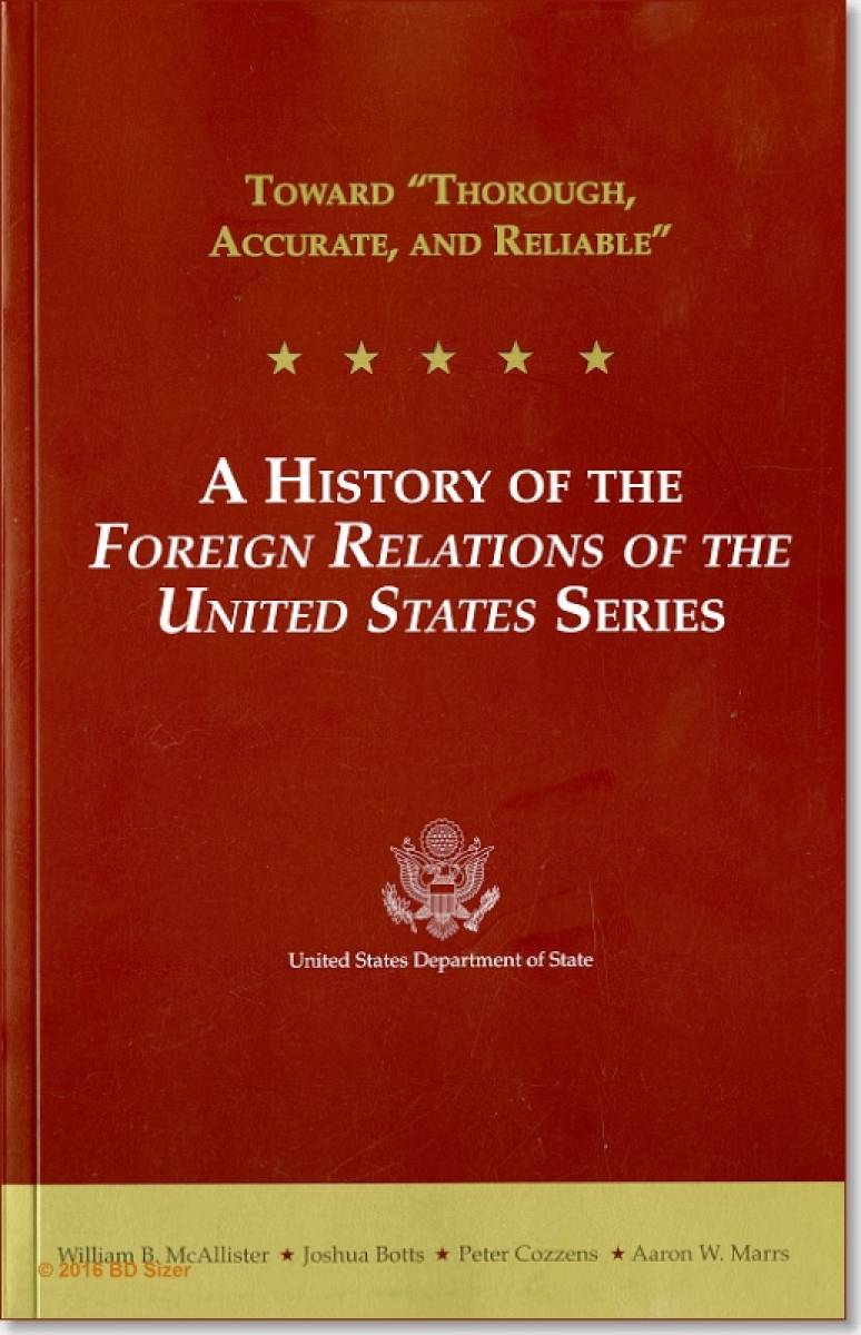 """Toward """"Thorough, Accurate, and Reliable"""": A History of the Foreign Relations of the United States Series (Paperback)"""