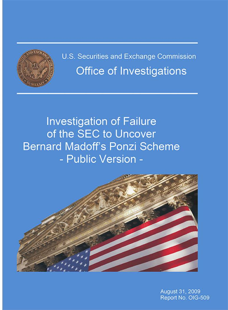 Investigation of Failure of the Securities and Exchange Commission To Uncover Bernard Madoff's Ponzi Scheme, Public Version