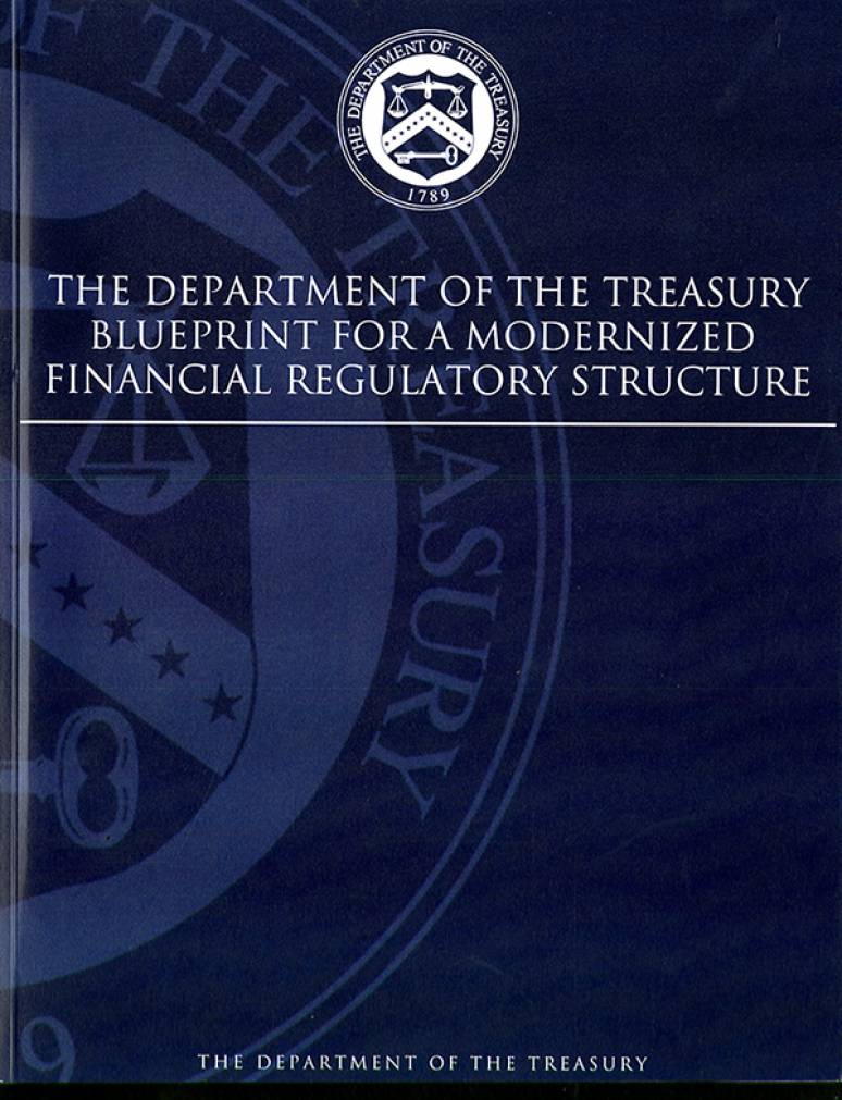 The Department of the Treasury Blueprint for a Modernized Financial Regulatory Structure, March 2008